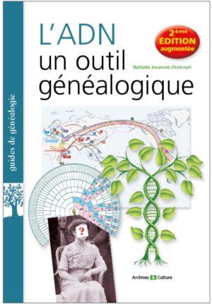 L'ADN, un outil généalogique : 2e édition augmentée
