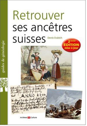 Retrouver ses ancêtres suisses 2e ed
