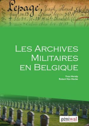 Les Archives Militaires en Belgique